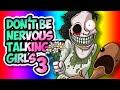 DON'T BE NERVOUS TALKING TO GIRLS #003 - Verpiss Dich bloß, Du Dorfmatratze! (ENDE)
