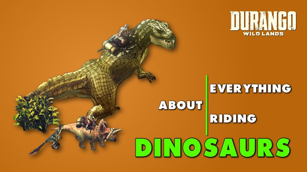 Everything about Dinosaurs in Durango: Wild Lands. Taming and Riding Pets
