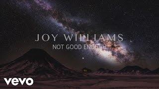 Joy Williams Not Good Enough Audio.mp3