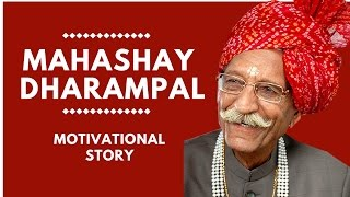 Mahashay Dharampal  - Motivational Success Story in Hindi