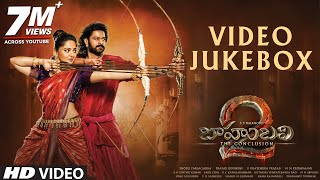 Baahubali The Conclusion Video Songs Jukebox | Prabhas, Rana, Anushka, SS Rajamouli | M M Keeravaani