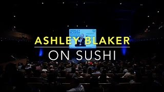 Ashley Blaker on Sushi