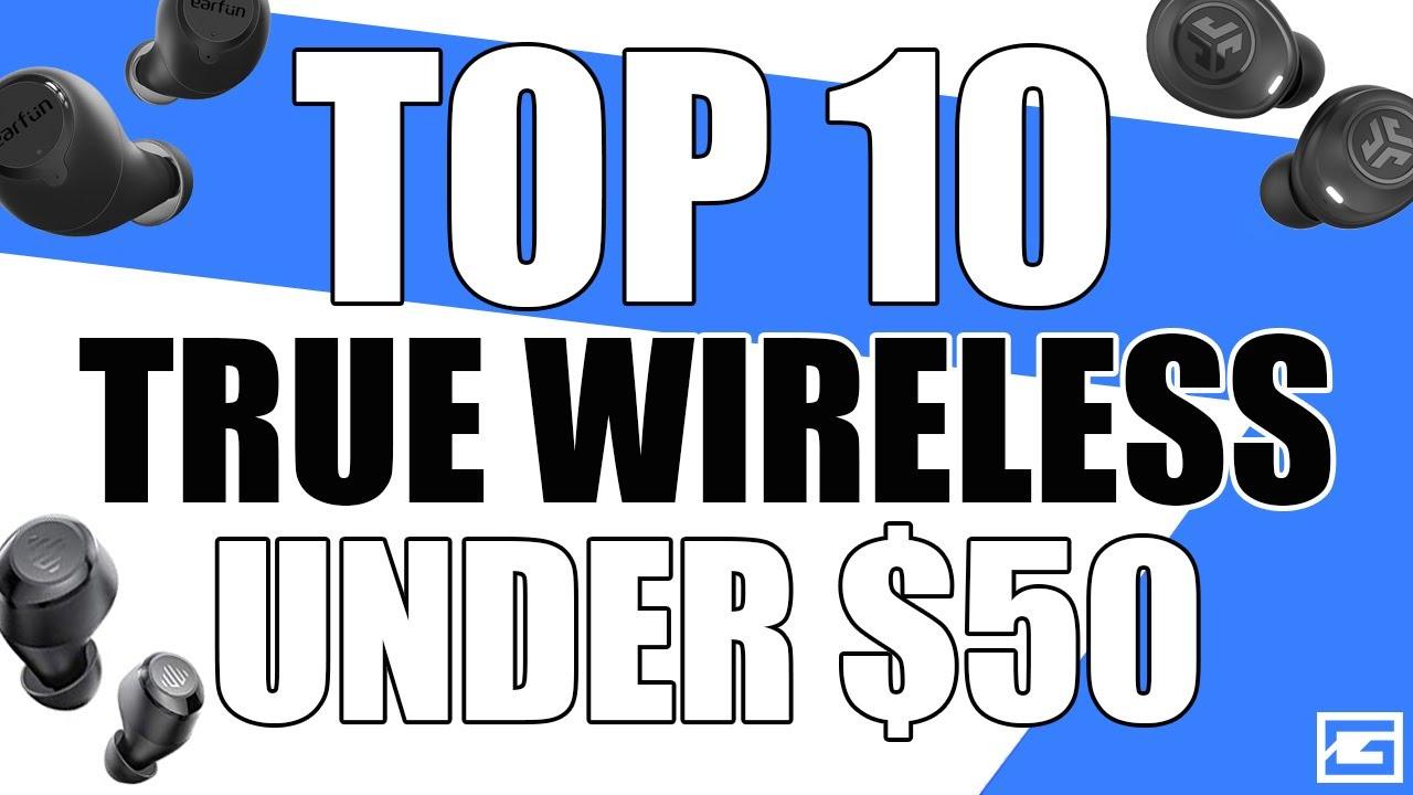 Top 10 True Wireless Earbuds Under 50 Youtube