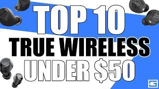 Top 10 True Wireless Earbuds Under $50