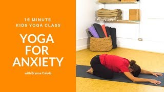 Yoga for Anxiety | 15 Minute Kids Yoga Class with Yoga Ed. | Ages 3-12