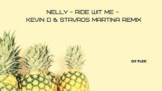 Nelly - Ride Wit Me - Kevin D \u0026 Stavros Martina Remix