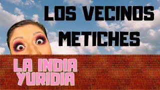 Los Vecinos Metiches -- La india Yuridia