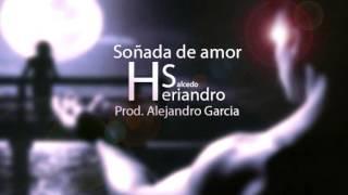 Soñada de amor - Heriandro Salcedo - Prod. Alejandro Garcia