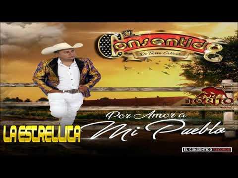 La Estrellita Leonel Sierra Ft El Consentido De Tierra Caliente estreno 2018