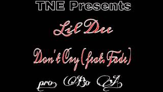 Don't Cry - By Lil Dee of Turquoize Boyz feat. Fade (Audio) Prod . TNE