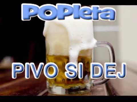 Popleta - Pivo Si Dej