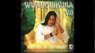 Wuauquikuna VII - The Sun of the Inka's - Huaicheno River