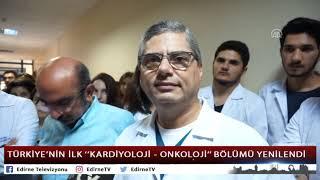 """TÜRKİYE'NİN İLK """"KARDİYO-ONKOLOJİ"""" BÖLÜMÜ YENİLENDİ"""