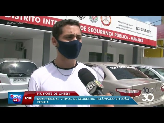 Duas pessoas são vítimas de sequestro relâmpago em João Pessoa - O Povo na TV