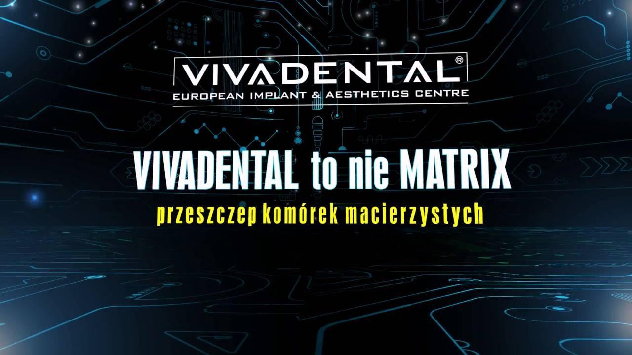 VIVADENTAL to nie MATRIX