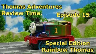 Thomas Adventures Review Time - Episode 15 - Special Edition Rainbow Thomas.