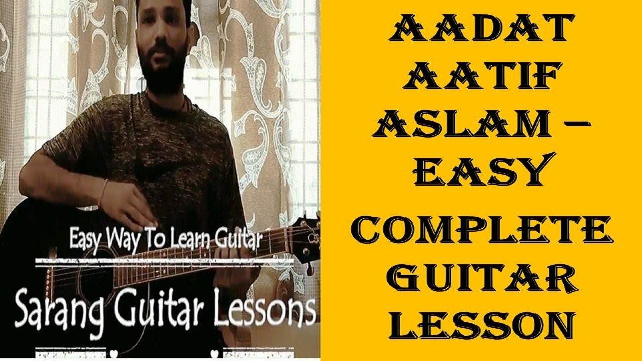 Sarangguitarlessons Aadat Aatif Aslam Guitar Tutorial Chords