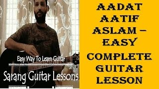 SarangGuitarLessons - Aadat - Aatif Aslam - Guitar Tutorial - Chords And Strumming Pattern