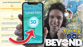 HOW TO REACH LEVEL 50 IN POKÉMON GO! (Pokémon GO Beyond Update)