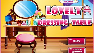 Lovely Dressing Table- Fun Online Decorating Design Games For Girls Kids Teens