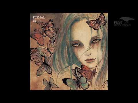 Dismal - 遺。白 (Full Album)
