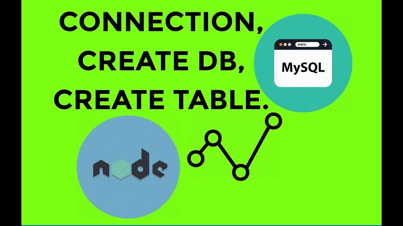 #1 - MySQL using NodeJS, CREATE CONNECTION | DATABASE | TABLE
