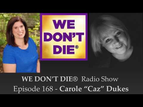"Episode 168 Carole ""Caz"" Dukes  - Tutor of Trance and Altered States on We Don't Die® Radio Show"