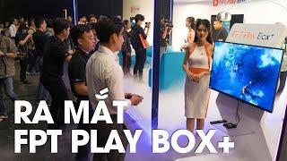 Sự kiện ra mắt FPT Play Box+