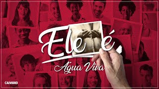 ELE É. - Água Viva - Culto das 11h - 13/12/2020