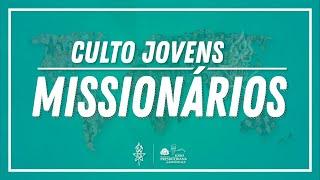 Culto Jovens Missionários   15/08/20   UMP IPM