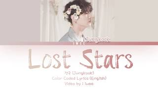 정국 Jungkook Lost Stars Cover Eng Color Coded Lyrics