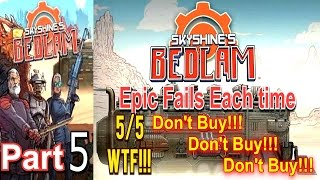 Skyshines Bedlam Part 5 Pc Gaming (Epic Fails Each time)