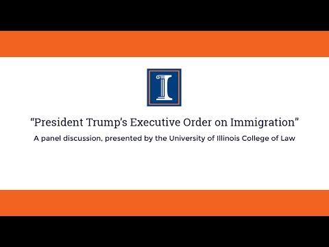 """""""President Trump's Executive Order On Immigration"""" - A Panel Event"""