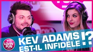 KEV ADAMS EST-IL INFIDÈLE ? streaming