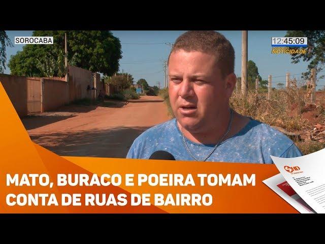 Mato, buraco e poeira tomam conta de ruas de bairro - TV SOROCABA/SBT
