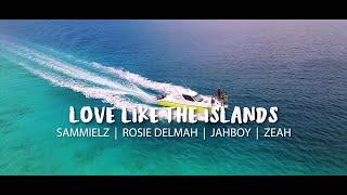 LOVE LIKE THE ISLANDS -
