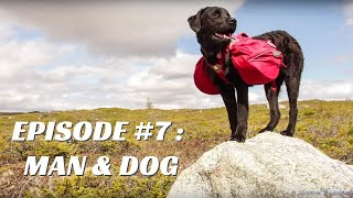 68 Gruelling Days in the Wild: Man & Dog EP.7
