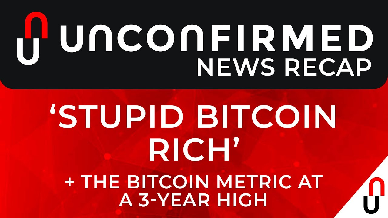 Crypto News Recap - 'Stupid Bitcoin Rich' - Jan 8 - Jan 15 2021