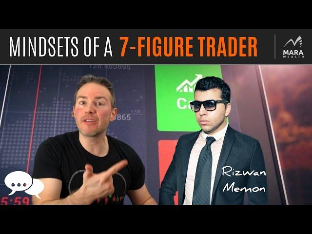 Mindsets of a 7-FIGURE Trader w/ Rizwan Memon | TRADER'S MINDCHAT SHOW