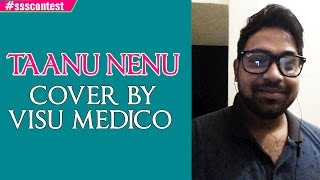 Download Hindi Video Songs - AR Rahman | Taanu Nenu - Cover by Visu Medico #ssscontest