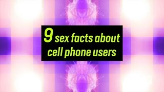 9 Sex Facts About Cell Phone Users