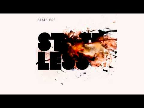Stateless - Bloodstream (HQ)