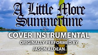 A Little More Summertime (Cover Instrumental) [In the Style of Jason Aldean]