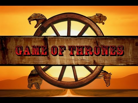 Game Of Thrones - Western Style