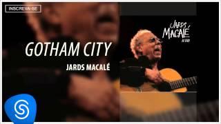 Jards Macalé - Gotham City (Ao Vivo) [Áudio Oficial]