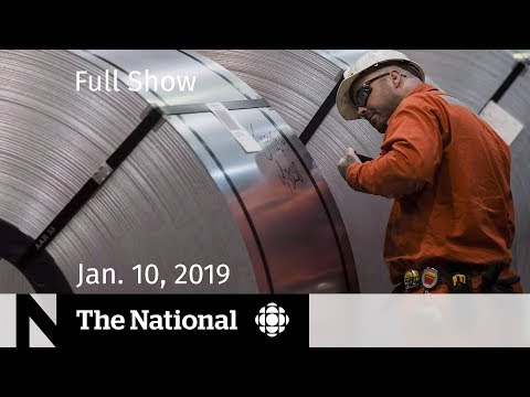The National for January 10, 2019 — Cabinet Departure, Tariff Relief, At Issue