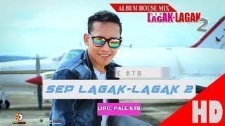 PALE KTB - SEP LAGAK LAGAK 2 - Album House Mix Sep Lagak-Lagak 2 HD Video Quality 2017