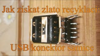 Jak získat zlato recyklací - USB konektor samice