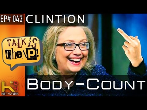 TALK IS CHEAP [Ep043] Clinton Body Count