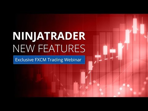 NinjaTrader New Features | Exclusive FXCM Forex Trading Webinar